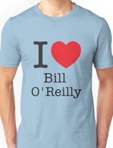 I LOVE Bill O'Reilly Unisex T-Shirt