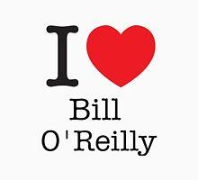 I LOVE Bill O'Reilly T-Shirt