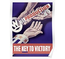 Production The Key To Victory -- WW2 Poster