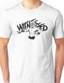 WITNESSED Unisex T-Shirt