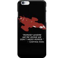 Sci Fi Misquote- ROADS? iPhone Case/Skin