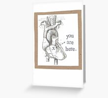 You Are Here Anatomical Heart Greeting Card
