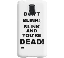 DON'T BLINK! Samsung Galaxy Case/Skin