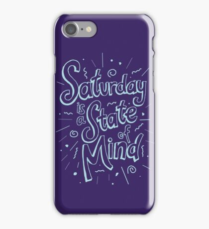 Saturday State of Mind iPhone Case/Skin