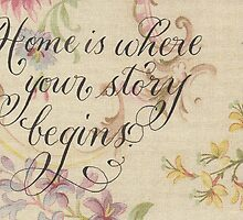 Home is where your story quote calligraphy art  by Melissa Goza