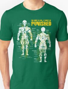 The body is evil. It must be punished T-Shirt