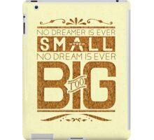 Dream Bigger You Big Dreamer iPad Case/Skin