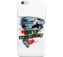Sharknado - Sharks in Tornadoes - Shark Attack - Shark Tornado Horror Movie Parody - Storm's Coming! iPhone Case/Skin