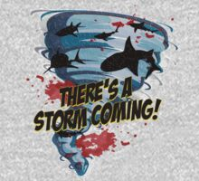Sharknado - Sharks in Tornadoes - Shark Attack - Shark Tornado Horror Movie Parody - Storm's Coming! T-Shirt