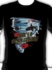 Sharknado - Sharks in Tornadoes - Shark Attack - Shark Tornado Horror Movie Parody - Storm's Coming! T-Shirt
