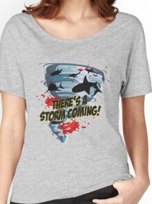Shark Tornado - Shark Cult Movie - Shark Attack - Shark Tornado Horror Movie Parody - Storm's Coming! Women's Relaxed Fit T-Shirt