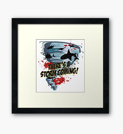 Shark Tornado - Shark Cult Movie - Shark Attack - Shark Tornado Horror Movie Parody - Storm's Coming! Framed Print