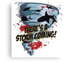 Shark Tornado - Shark Cult Movie - Shark Attack - Shark Tornado Horror Movie Parody - Storm's Coming! Canvas Print