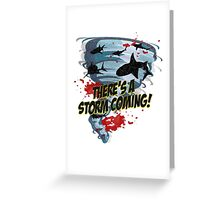 Shark Tornado - Shark Cult Movie - Shark Attack - Shark Tornado Horror Movie Parody - Storm's Coming! Greeting Card