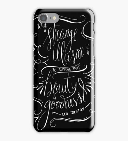 Beauty is a Strange Illusion - Leo Tolstoy iPhone Case/Skin