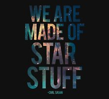 We Are Made of Star Stuff - Carl Sagan Quote Unisex T-Shirt