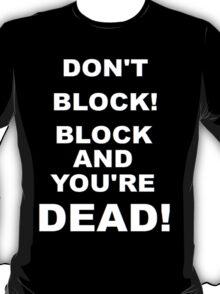 Improv Golden Rule! Don't Block! T-Shirt