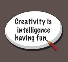 Creativity Is Intelligence Having Fun Kids Clothes