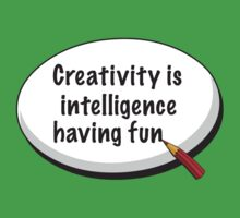 Creativity Is Intelligence Having Fun Kids Tee
