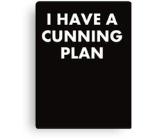 I have a cunning plan!  Canvas Print