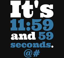 It's 11:59 and 59 Seconds... Womens Fitted T-Shirt