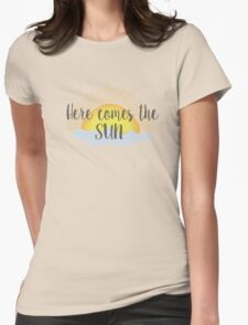 Here Comes the Sun Womens Fitted T-Shirt
