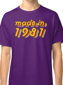 Made in 1981 (Yellow&Red) Classic T-Shirt
