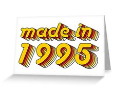 Made in 1995 (Yellow&Red) Greeting Card