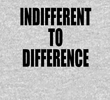 Indifference to difference Hoodie