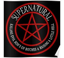 Supernatural  Killing evil son bitches raising a little hell  Ring Patch 03 Poster