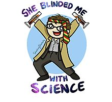 She Blinded Me With Science! Photographic Print
