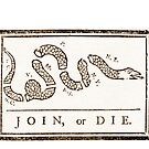 JOIN, or DIE. Americana 1776 Battle Cry by Deadscan