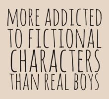 more addicted to fictional character than real boys by FandomizedRose