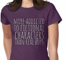 more addicted to fictional character than real boys (white) Womens Fitted T-Shirt