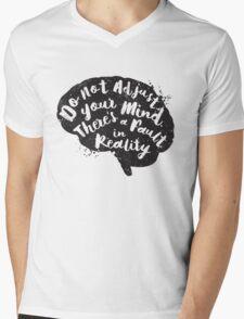 Do Not Adjust Your Mind... Mens V-Neck T-Shirt
