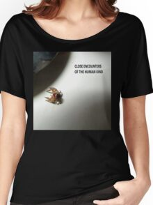 Close Encounters Of The Human Kind Women's Relaxed Fit T-Shirt