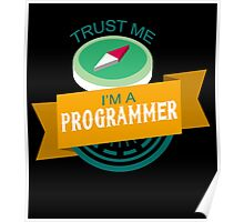 """""""Trust Me, I'm a Programmer"""" Collection #33068 Poster"""