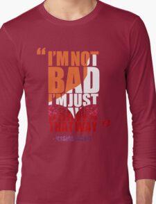 I'm not bad, I'm just drawn that way - Jessica Rabbit Long Sleeve T-Shirt