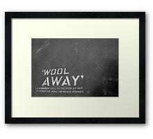 """Wool Away"" Framed Print"
