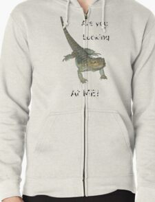 Lizard - Are you looking at ME! Zipped Hoodie