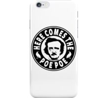 Here Comes The Poe Poe iPhone Case/Skin