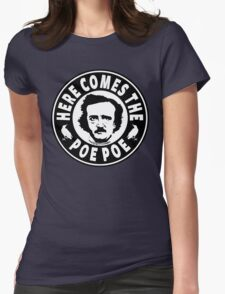 Here Comes The Poe Poe Womens Fitted T-Shirt