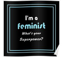 Feminism Superpower white on black square Poster
