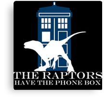 The raptors have the phone box Canvas Print