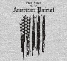 Free Since 1776 – American Patriot by johnlincoln2557