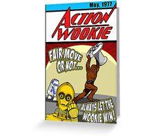 Always let the Wookie win. Greeting Card