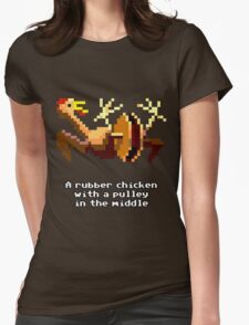 Monkey Island - Rubber chicken with a pulley in the middle Womens Fitted T-Shirt