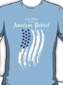 Free Since 1776 – American Patriot T-Shirt