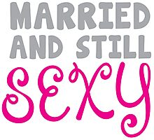 Married and still SEXY! Photographic Print