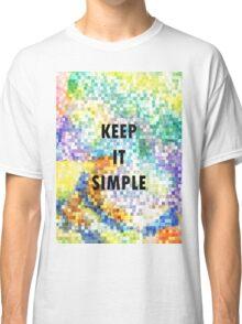 KEEP IT SIMPLE Classic T-Shirt